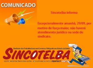 Sincotelba informamos que nesta quinta-feira 29/09/2016, não haverá atendimento jurídico