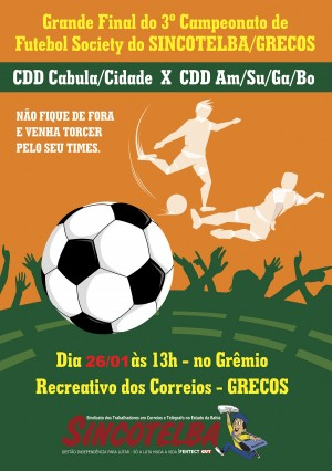 Dia 26/01 é a final do 3º campeonato de Futebol Society do Sincotelba/Grecos