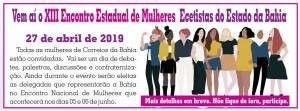 Vem aí o XIII Encontro Estadual de Mulheres Ecetistas do Estado da Bahia – 27 de abril de 2019