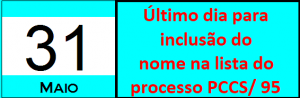 Corra! Sexta-feira, 31/05, é o último dia para inclusão do nome na lista do processo PCCS/ 95